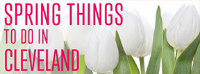 Spring Things To Do in Cleveland